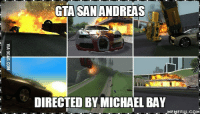 gta: GTA SAN ANDREAS  DIRECTED BY MICHAEL BAY  MEMEFUL COM