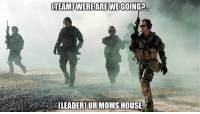 Military,  Crunches, and House-Meme: GTEAM WERE AREWE  CLEADERDURMOMS HOUSE  meme crunch com