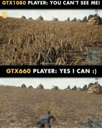 gamers gaming gamer graphics graphiccard gtx gamersknow onlygamers spotted onlygamersknow pcgamer pc pcgraphics: GTX 1080 PLAYER: YOU CAN'T SEE ME!  88  GTX660  PLAYER: YES I CAN  87 gamers gaming gamer graphics graphiccard gtx gamersknow onlygamers spotted onlygamersknow pcgamer pc pcgraphics