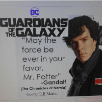 """The longer I look at this the more it makes me want to die. -Mio: GUARDIANS  OF  GALAXY  THE  """"May the  force be  ever in your  favor,  Mr. Potter""""  Gandalf  (The Chronicles of Narnia)  George RR Martin The longer I look at this the more it makes me want to die. -Mio"""