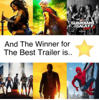 Memes, Superhero, and Best: GUARDIANS  OF  GALAXY  THE  OBVIOUSLY  And The Winner for  The Best Trailer is.. - Now that all the superhero movie trailers are released, I wanna know you favorite trailer. Leave a Comment Bellow justiceleaguemovie spidermanhomecoming spidermanmovie peterparker thorragnarok marveluniverse marvelmovies spiderman2 2017movie marvelmeme marvelmovie marvelcinematicuniverse dceu groot thorodinson captainamericacivilwar tomholland civilwar brucebanner auntmay guardiansofthegalaxy mcumovie doctorstrange avengers3 infinitywar marvelcomics marvelshots chrispratt spiderman chrishemsworth