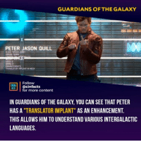 "Anyone else notices the info on Quill said he has a ""translator implant in the neck""? That makes a lot of sense. - Follow @cinfacts for more facts - - - - - Avengers4 drax IronMan nebula robertdowneyjr TomHolland benedictcumberbatch doctorstrange chadwickboseman blackpanther chrishemsworth thor TonyStark spiderman elizabetholsen scarletwitch paulbettany vision doncheadle warmachine trailer infinitywar peterparker guardiansofthegalaxy chrispratt: GUARDIANS OFTHE GALAXY  PETER JASON QUILL  Follow  for more content  IN GUARDIANS OF THE GALAXY, YOU CAN SEE THAT PETER  HAS A ""TRANSLATOR IMPLANT"" AS AN ENHANCEMENT.  THIS ALLOWS HIM TO UNDERSTAND VARIOUS INTERGALACTIC  LANGUAGES Anyone else notices the info on Quill said he has a ""translator implant in the neck""? That makes a lot of sense. - Follow @cinfacts for more facts - - - - - Avengers4 drax IronMan nebula robertdowneyjr TomHolland benedictcumberbatch doctorstrange chadwickboseman blackpanther chrishemsworth thor TonyStark spiderman elizabetholsen scarletwitch paulbettany vision doncheadle warmachine trailer infinitywar peterparker guardiansofthegalaxy chrispratt"