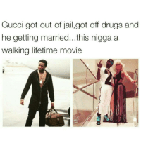 Gucci got out of jail,got off drugs and  he getting married...this nigga a  walking lifetime movie Gucci mane is my idol brr🍦@laflare1017 getting tatted up tomorrow heated yyc
