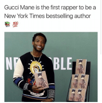 Gucci, Gucci Mane, and Memes: Gucci Mane is the first rapper to be a  New York Times bestselling author  700  BLE guccimane is the first rapper to be a NY times best selling author 💪