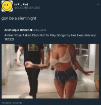 <p>Skip this song, next song, next song, next song&hellip;. (via /r/BlackPeopleTwitter)</p>: @GUCCINEVERLOSE  gon be a silent night  Alvin aqua Blanco e. @Aqua174  Amber Rose Asked Club Not To Play Songs By Her Exes shar.es/  1R132f  11/18/17, 9:13 PM <p>Skip this song, next song, next song, next song&hellip;. (via /r/BlackPeopleTwitter)</p>