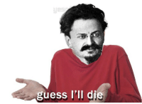 When Stalin Takes Over Russia: guess I'll die When Stalin Takes Over Russia