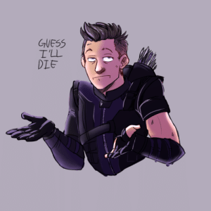 Target, Tumblr, and Blog: GUESS  T'LL  DIE mendlebug: EEEEEEEEEEEEEEEEEEEEEEEEEEEEEEEEEEEEEEEEEEEEEEEEEEEEEEEEeeeven older Hawkeye This was wayy before the trailer dropped so everyone kinda thought he was dead Deaf Hawkeye was the saddest death in the MCU