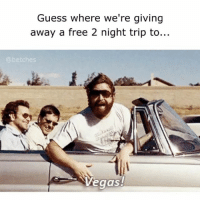 Girl Memes, Vega, and Galore: Guess where we're giving  away a free 2 night trip to...  betches  egas! Seriously, were partnering with @refinery29 and @galore to give away a free two night stay. Go to betches.co-Vegas 👌🏼link in bio!