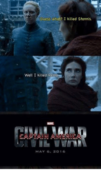 Stannis: Guess who I killed Stannis.  Well I killed Real  CAPTAIN  MAY G. 16