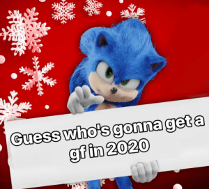 : Guess who's gonna get a  gf in 2020 