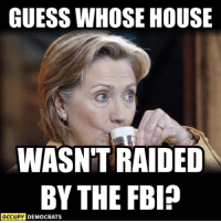 25 Brutally Hilarious Memes About the Trump-Russia Scandal: http://bit.ly/2C4DJwl: GUESS WHOSE HOUSE  WASN'T RAIDED  BY THE FBI?  OCCUPY DEMOCRATS 25 Brutally Hilarious Memes About the Trump-Russia Scandal: http://bit.ly/2C4DJwl