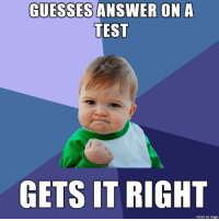 School, Imgur, and Test: GUESSES ANSWER ON A  TEST  GETS IT RIGHT  made on imgur When Youre In School Today..