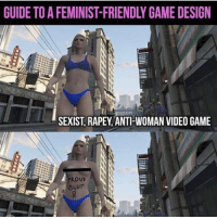 Feminist-Friendly ❤ Double Tap! ❤ 😂 Press that Follow Button😂 ✳✳✳✳✳✳✳✳✳ 🏆Goal: 50k followers! 🏆 ✳✳✳✳✳✳✳✳✳ funny wtf cringe anime dank hilarious gaming gamingmemes callofduty gta overwatch playstation xbox lmao funnymeme meme players followme followmeformore meme2017 dankmemes edgy edgymemes lol savage: GUIDE TO A FEMINIST-FRIENDLY GAME DESIGN  SEXIST, RAPEY,ANTIHWOMAN VIDEO GAME  ROUD Feminist-Friendly ❤ Double Tap! ❤ 😂 Press that Follow Button😂 ✳✳✳✳✳✳✳✳✳ 🏆Goal: 50k followers! 🏆 ✳✳✳✳✳✳✳✳✳ funny wtf cringe anime dank hilarious gaming gamingmemes callofduty gta overwatch playstation xbox lmao funnymeme meme players followme followmeformore meme2017 dankmemes edgy edgymemes lol savage