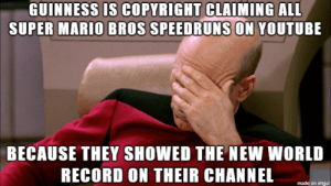Guinness is Falsely Copyright Claiming Hundreds of Speedrunning Videos!: Guinness is Falsely Copyright Claiming Hundreds of Speedrunning Videos!