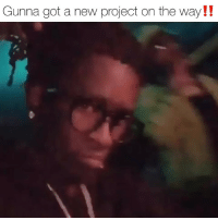 Friends, Memes, and 🤖: Gunna got a new project on the way!! gunna going to continue the takeover 2019⁉️ Follow @bars for more ➡️ DM 5 FRIENDS