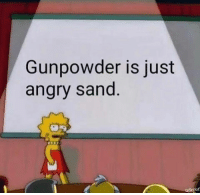 Facts, Military, and Angry: Gunpowder is just  angry sand  uScrot Facts