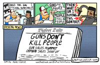 Memes, Breaking News, and Chase: GUNS  THeN  COULD THIS GUN  ONt  KILL  KILL Some ONe  AM I  PEOPLE BUYING  KILL THIS  People GUN FORRI  BREAKING News  GUNS DON'T  KILL People  GUNSALes PlummeT  biG Foot justice, comm  Comi by: mike CHAse  www.facebook.com/BioFoots sticeComics The Lethal Connotation of Guns and Others tvtropes.org/Main/TheLethalConnotationOfGunsAndOthers Credit: bigfootjustice.com/comic/guns-dont-kill-people