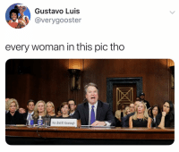 Funny, Zoom, and Hon: Gustavo Luis  verygooster  every woman in this pic tho  Hon. Brett M. Kavanaugh Zoom in