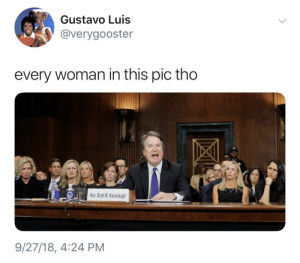 Dank, Memes, and Target: Gustavo Luis  verygooster  every woman in this pic tho  Hon Brett M. Kavanaugh  9/27/18, 4:24 PM No man in that room is getting laid tonight. by ihaveallthelions MORE MEMES