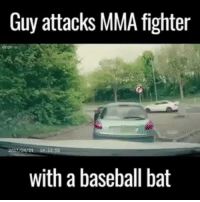 Baseball, Facts, and Memes: Guy attacks MMA fighter  Viral Rag  with a baseball bat Welp, that escalated quickly. ___________________________________________________ . Damndaniel DeadAss ThatShitHurted B Facts hellnawtothenawnawnaw ohdontdoit OhMyGod WTF ohshit WHODIDTHIS imdone REALLYBITCH NIGGASAINTSHIT NewYorkersBelike nochill NIGGASBELIKE BITCHESBELIKE blackpeoplebelike whitepeoplebelike BiggasBestBuys