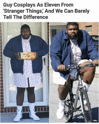 Dank Memes, Can, and Eleven: Guy Cosplays As Eleven Fromm  Stranger Things, And We Can Barely  Tell The Difference Whose mans is this