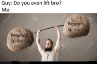 """Http, How, and Via: Guy: Do you even lift bro?  Me:  People's  Spirits  People's  Spirits <p>How&rsquo;s everyone&rsquo;s day going? via /r/wholesomememes <a href=""""http://ift.tt/2svo8Sd"""">http://ift.tt/2svo8Sd</a></p>"""
