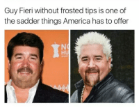 Guy Fieri: Guy Fieri without frosted tips is one of  the sadder things America has to offer  HU