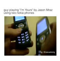 "Girl, Jason Mraz, and Nokia: guy playing ""I'm Yours"" by Jason Mraz  using two nokia phones  ig: @sexualising follow @biochemicals for more ❤️"