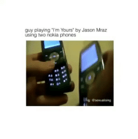 "Flip Phone Nokia Follow me @thestupidamerican for more 😉: guy playing ""I'm Yours"" by Jason Mraz  using two nokia phones  lAig: @sexualising Flip Phone Nokia Follow me @thestupidamerican for more 😉"