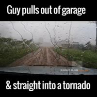 "Memes, Tornado, and 🤖: Guy pulls out of garage  20 t2/02Ro 00 4835  & Straight into a tornado ""I made a mistake""😭 (via @viralhog) @pmwhiphop"
