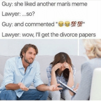 🤐 @weddings: Guy: she liked another mans meme  Lawyer  ...so?  100 100  Guy and commented  Lawyer: wow, I'll get the divorce papers 🤐 @weddings