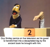 The Necronomicon enters the public eye: Guy Smiley panics on live television as his guest  is transformed into a decapitated leg by the  ancient book he brought with him The Necronomicon enters the public eye