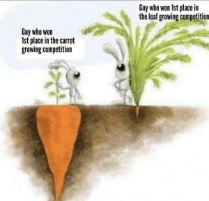 Dank, Memes, and Target: Guy who won 1st place in  the leaf growing competition  Guy who won  Ist place in the carrot  growing competition meirl by Dankestmemeshop MORE MEMES