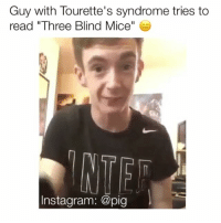 "Memes, 🤖, and Snap: Guy with Tourette's syndrome tries to  read ""Three Blind Mice  nstagram: @pig breh follow my snap: jamjarface (funny dank memes and videos)"