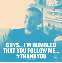 Memes, Sunday, and 🤖: GUYS... I'M HUMBLED  THAT YOU FOLLOW ME.  #THANKYOU  GARY VEE Simple Sunday Message ... SSM
