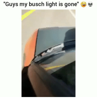 """Funny, Act, and Light: """"Guys my busch light is gone"""" Wth Why he act like he didnt care. 😂 HoodClips"""