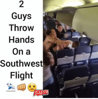 Memes, California, and Camera: Guys  Throw  Hands  On a  Southwest  Flight  HIPHO Plane passengers behaving badly on southwest flight in California. It's all caught on camera. The video is courtesy of NickKrause. - FULL VIDEO AND STORY AT PMWHIPHOP.COM LINK IN BIO @pmwhiphop @pmwhiphop @pmwhiphop @pmwhiphop @pmwhiphop @pmwhiphop