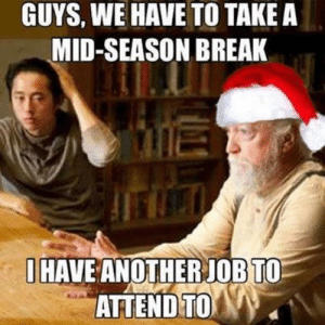 Break, Pictures, and Walking Dead: GUYS, WE HAVE TO TAKE A  MID-SEASON BREAK  HAVE ANOTHERJOB TO  ATTEND TO Hilarious Walking Dead Pictures - Gallery | eBaum's World