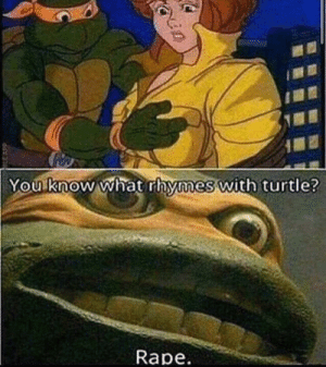 Guys what rhymes with turtle ?: Guys what rhymes with turtle ?