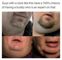 Facts, Who, and Buddy: Guys with a neck like this have a 150% chance  of having a buddy who is an expert on that  drgrayfang Facts