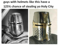 "Dank, Meme, and Yo: guys with helmets like this have a  125% chance of stealing yo Holy City <p>Well some1&rsquo;s gotta take The Holy Land via /r/dank_meme <a href=""https://ift.tt/2r69uNW"">https://ift.tt/2r69uNW</a></p>"