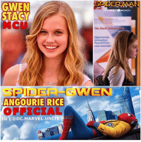 Future, Love, and Memes: GWEN  STACY  MCU  ANGOURIE RICE  OFFICIAL  IG @DC MARVEL UNITE  SPIDER-MiAN SPIDEY NEWS ! 😱🕷 We finally have our New MCU… GwenStacy ! The Young Actress AngourieRice has been Officially Announced to be Playing Gwen in SpiderMan : HomeComing ! 😍👏🏽 She was also Spotted in The First Trailer for SpiderManHomeComing rocking the classic Gwen Stacy OutFit…Black Headband and all ! I wonder if she'll be TomHolland's PeterParker's Love interest in the future…But I really hope we'll get to see SpiderGwen in the Future, Along with the Rest of The SpiderVerse ! Comment Below your Thoughts…Now how's playing MaryJane ? MarvelCinematicUniverse 💥