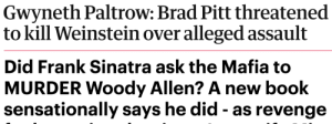 justsomeantifas: shout out to what could have been: Gwyneth Paltrow: Brad Pitt threatened  to kill Weinstein over alleged assault   Did Frank Sinatra ask the Mafia to  MURDER Woody Allen? A new book  sensationally says he did - as revenge justsomeantifas: shout out to what could have been