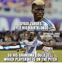Respect 😂❤️: GYADIZARDES  DYED HIS HAIR BLONDE  GODFOOTBALLZONES  @INSTATROLL FUTBOL  HERBALIFE  SO HIS GRANDMA COULOTELL  WHICH PLAYER HE IS ON THE PITCH Respect 😂❤️