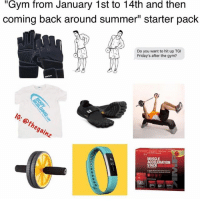 """Gym, Memes, and Tbt: """"Gym from January 1st to 14th and then  coming back around summer"""" starter pack  Do you want to hit up TG  Friday's after the gym?  hegainz  MUSCLE  ACCELERATION  STACK TBT"""