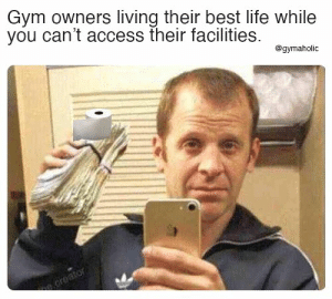 Gym owners living their best life while you can't access their facilities.  Gymaholic App: https://www.gymaholic.co  #fitness #motivation #meme #workout #gymaholic: Gym owners living their best life while you can't access their facilities.  Gymaholic App: https://www.gymaholic.co  #fitness #motivation #meme #workout #gymaholic