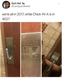 Neat. | Follow @aranjevi for more!: Gym Rat  @cantguardkaleb  we're all in 2017, while Chick-Fil-A is in  4027  Touch-Free  HANDLE Neat. | Follow @aranjevi for more!