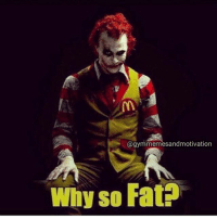 Evil clown is evil.: @gymmemesandmotivation  Why so FatP Evil clown is evil.