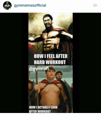 Spot on. 😂💪🏼: gymmemesofficial  HOW I FEEL AFTER  HARD WORKOUT  mro  How IACTUALLY LOOK  AFTER WORKOUT  5h Spot on. 😂💪🏼