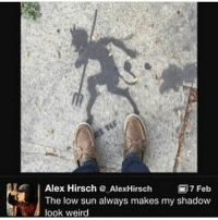 Memes, Alex Hirsch, and 🤖: H. Alex Hirsch  Alex Hirsch  7 Feb  The low sun always makes my shadow  look weird The sinners will relate